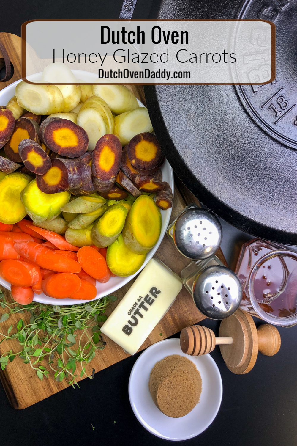 Ingredients necessary to make honey glazed carrots: Dutch oven, rainbow carrots (orange, yellow, purple, and white), butter, salt, pepper, honey, brown sugar, and fresh time.